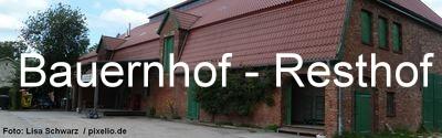 Bauernhof / Resthof